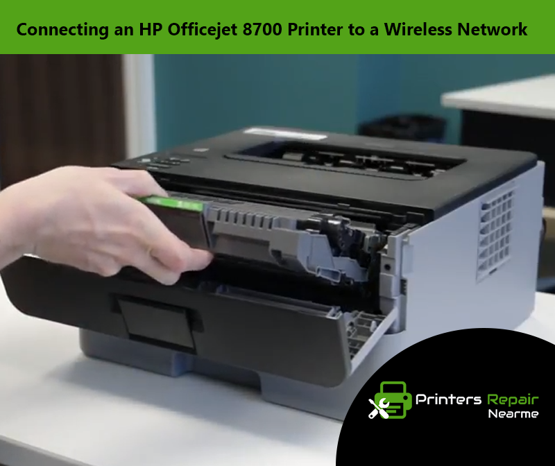 Connecting HP Officejet 8700 Printer to a Wireless Network