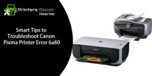 Troubleshoot Canon Pixma Printer Error 6A80